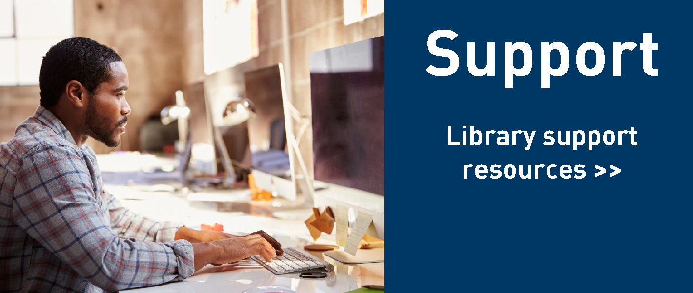 Support Library support resources >>