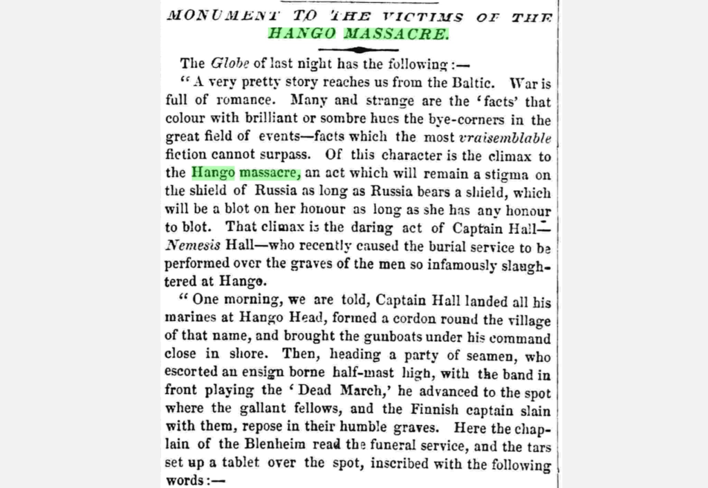"A news piece informing of the ""Monument to the victims of the Hango massacre"". Morning Post, 31 Oct. 1855, p. 5. British Library Newspapers, https://link.gale.com/apps/doc/R3213121622/GDCS?u=uhelsink&sid=GDCS&xid=401a0c6f"
